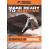 Panteao Productions Make Ready to Survive: The Essentials of Survival